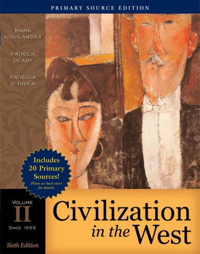 Civilization in the West, Volume II (since 1555), Primary Source Edition (Book Alone) (6th Edition) (MyHistoryLab Series