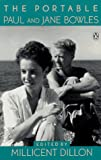 The Portable Paul and Jane Bowles (Viking Portable Library) (0140169601) by Bowles, Paul