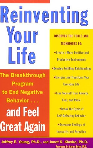 Image for Reinventing Your Life: The Breakthough Program to End Negative Behavior...and Feel Great Again
