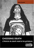 img - for Choosing Death: L'Histoire Du Death Metal et Du Grindcore book / textbook / text book