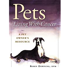 Pets Living With Cancer: A Pet Owner's Resource