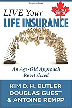 Download book Live Your Life Insurance - Canadian Edition: An Age-Old Approach Revitalized