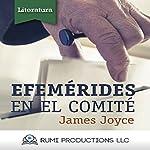 Efemerides en el Comite: (Dublineses) [Ivy Day in the Committee Room: (Dubliners)] | James Joyce