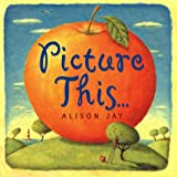 Picture This... (0525463801) by Jay, Alison