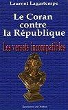 echange, troc Laurent Lagartempe - Le Coran contre la République : Les versets incompatibles