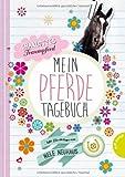 Charlottes Traumpferd - Mein Pferde-Tagebuch: Mit Pferdeabenteuern und Pflegetipps von Nele Neuhaus