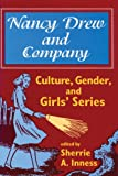 Nancy Drew and Company: Culture, Gender, and Girls' Series (Culture, Gender, & Girls')
