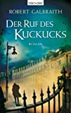 Der Ruf des Kuckucks: Roman (CORMORAN STRIKE-FÄLLE, Band 1)