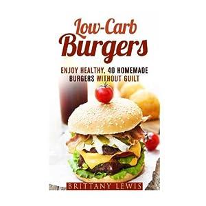 Low-Carb Burgers: Enjoy H Livre en Ligne - Telecharger Ebook