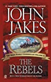 The Rebels (Kent Family Chronicles Volume 2) (0451211723) by John Jakes