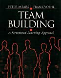 img - for Team Building: A Structured Learning Approach (Total Quality Series Cultural Materialism) book / textbook / text book