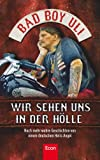 Wir sehen uns in der Hölle: Noch mehr wahre Geschichten von einem deutschen Hells Angel