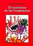 El Monstruo de Las Frambuesas (Spanish Edition)