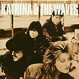 Katrina & The Waves - Greatest Hits: Walking on Sunshine