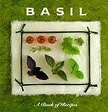 Basil: A Book of Recipes (The Little Recipe Book Series)