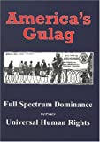 America's Gulag: Full Spectrum Dominance Versus Universal Human Rights (0851246915) by Vonnegut, Kurt