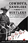 Cowboys, Gamblers & Hustlers: The Tru...