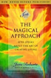 The Magical Approach: Seth Speaks About the Art of Creative Living (A Seth Book)