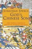 God's Chinese Son: The Taiping Heavenly Kingdom of Hong Xiuquan (0006384412) by Spence, Jonathan D.