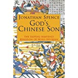 God's Chinese Son: Taiping Heavenly Kingdom of Hong Xiuquanby Jonathan Spence