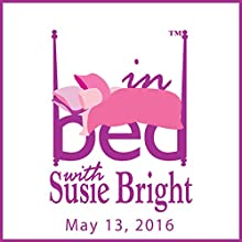 In Bed with Susie Bright Encore Episode: One Ring to Bind Them All: The Anal Tattoo Craze Radio/TV Program by Susie Bright Narrated by Susie Bright