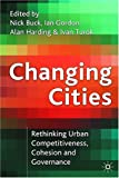 cover of Changing Cities: Rethinking Urban Competitiveness, Cohesion and Governance (Cities Texts)
