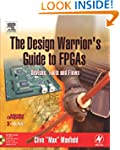 The Design Warrior's Guide to FPGAs:...