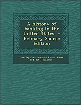 A history of banking in the United States ebook