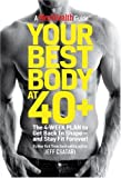 Your Best Body at 40+: The 4-Week Plan to Get Back in Shape--and Stay Fit Forever! (Mens Health Guide)