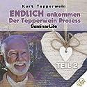 Endlich ankommen! Teil 2 (Seminar Life) Hörbuch von Kurt Tepperwein Gesprochen von: Kurt Tepperwein