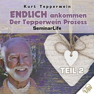 Endlich ankommen! Teil 2 (Seminar Life) Hörbuch