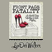 Front Page Fatality: A Nichelle Clarke Headlines in Heels Mystery | [LynDee Walker]