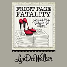 Front Page Fatality: A Nichelle Clarke Headlines in Heels Mystery (       UNABRIDGED) by LynDee Walker Narrated by Reay Kaplan
