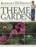 Theme Gardens: Revised Edition (0761121374) by Damrosch, Barbara
