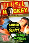 Tom Green Show Tonsil Hockey