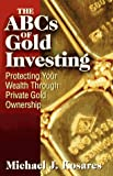 The ABCs of Gold Investing: Protecting Your Wealth Through Private Gold Ownership