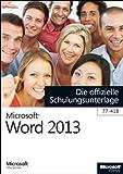 Microsoft Word 2013 - Die offizielle Schulungsunterlage (77-418)