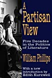 A Partisan View: Five Decades in the Politics of Literature