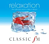 Classic FM Relaxation: The Ultimate Piano Chillout Album Various Artists