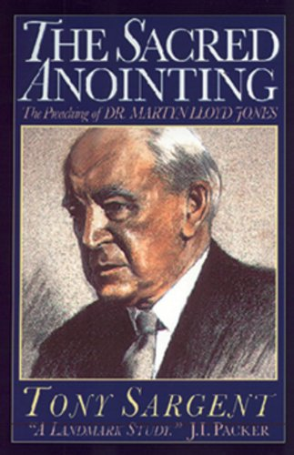 the-sacred-anointing-the-preaching-of-dr-martyn-lloyd-jones