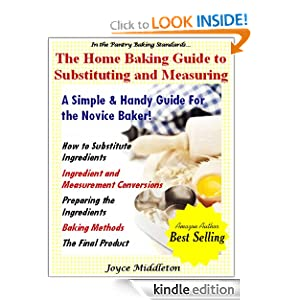 Free Kindle Book: The Home Baking Guide to Substituting and Measuring (In the Pantry Baking Standards), by Joyce Middleton