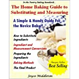 The Home Baking Guide to Substituting and Measuring (In the Pantry Baking Standards Book 2) ~ Joyce Middleton