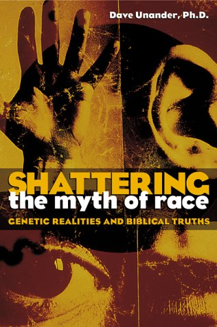 Shattering the Myth of Race: Genetic Realities and Biblical Truth