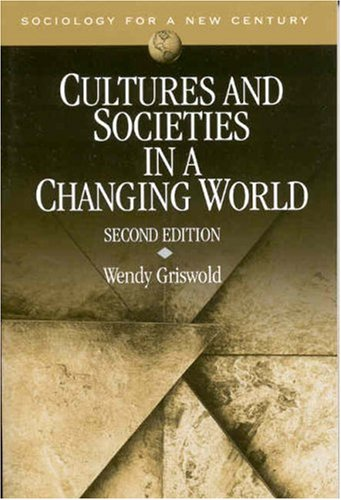 Cultures and Societies in a Changing World (Sociology for...