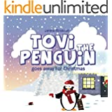 Tovi the Penguin: goes away for Christmas (English Edition)