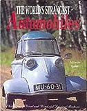 Worlds Strangest Automobiles