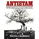 Antietam: The Photographic Legacy of America's Bloodiest Day