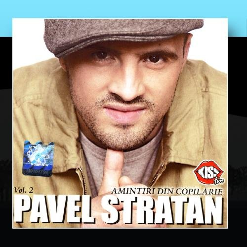 Pavel Stratan - Amintiri din copilarie vol.2 - Zortam Music