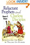 Reluctant Prophets and Clueless Disci...