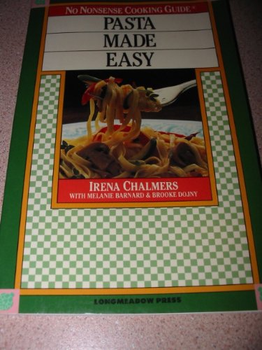 Pasta made easy (No nonsense cooking guide), Irena Chalmers